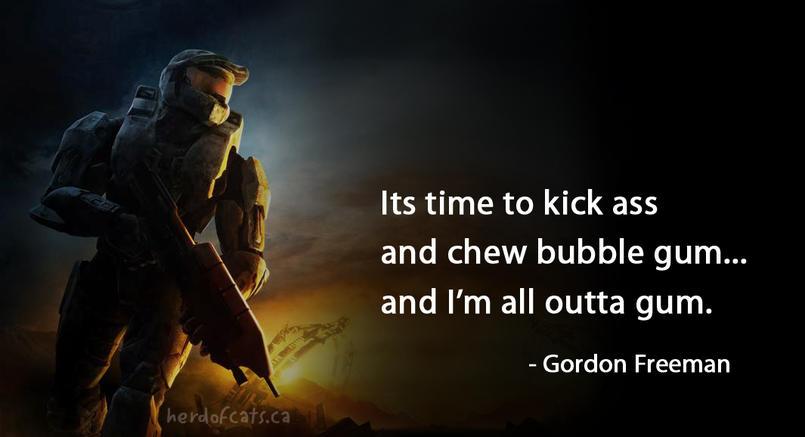 Master Chief kick ass chew gum